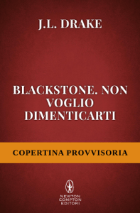 Blackstone. Non voglio dimenticarti - JL Drake pdf download