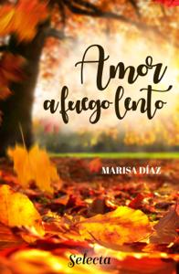 Amor a fuego lento - Marisa Díaz pdf download