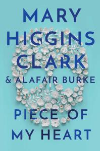 Piece of My Heart - Mary Higgins Clark & Alafair Burke pdf download