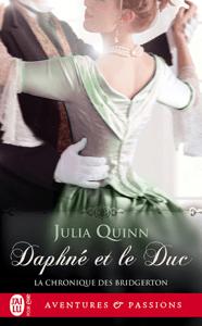 La chronique des Bridgerton (Tome 1) - Daphné et le duc - Julia Quinn pdf download