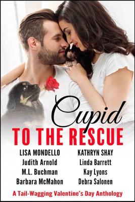 Cupid to the Rescue - Lisa Mondello, Kathryn Shay, Judith Arnold, Linda Barrett, M. L. Buchman, Kay Lyons, Barbara McMahon & Debra Salonen pdf download
