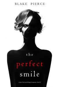 The Perfect Smile (A Jessie Hunt Psychological Suspense Thriller—Book Four) - Blake Pierce pdf download