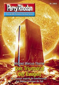 Perry Rhodan 3003: Das Triumvirat der Ewigen - Michael Marcus Thurner pdf download