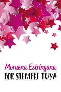 Por siempre tuya - Moruena Estríngana pdf download