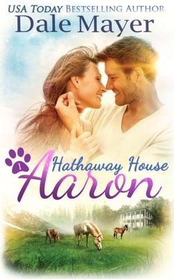 Aaron: A Hathaway House Heartwarming Romance - Dale Mayer pdf download