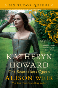 Katheryn Howard, The Scandalous Queen - Alison Weir pdf download
