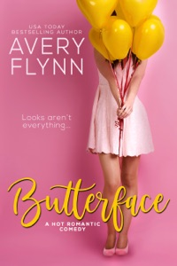 Butterface (A Hot Romantic Comedy) - Avery Flynn pdf download