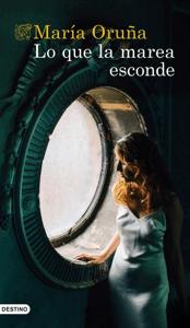 Lo que la marea esconde - María Oruña pdf download