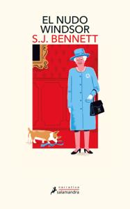 El nudo Windsor (Su Majestad, la reina investigadora 1) - S J Bennett pdf download
