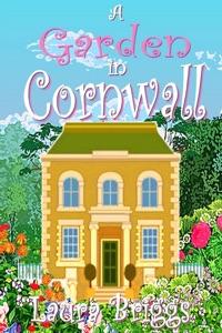 A Garden in Cornwall: The final heartwarming novella - Laura Briggs pdf download