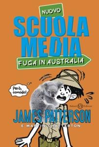 Scuola Media - Fuga in Australia - James Patterson & Martin Chatterton pdf download