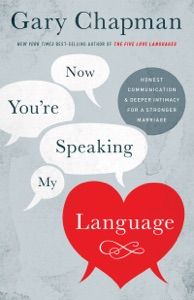 Now You're Speaking My Language - Gary Chapman pdf download