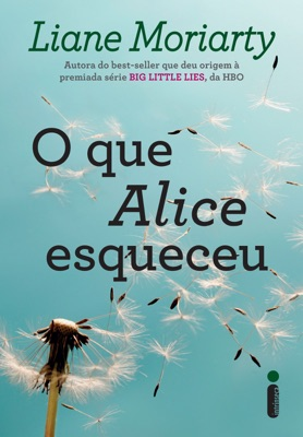 O que Alice Esqueceu - Liane Moriarty pdf download