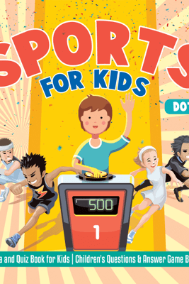 Sports for Kids  Trivia and Quiz Book for Kids  Children's Questions & Answer Game Books - Dot EDU