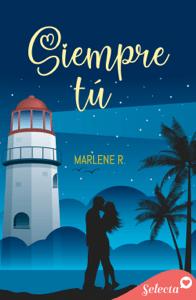 Siempre tú (Bilogía Sullivan 2) - Marlene R. pdf download