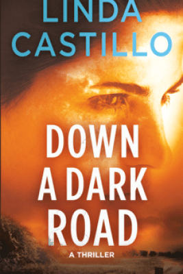 Down a Dark Road - Linda Castillo