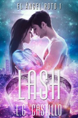 Lash (El ángel roto #1) - L.G. Castillo pdf download