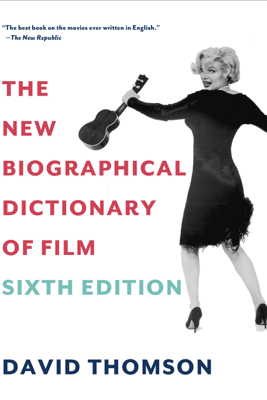 The New Biographical Dictionary of Film - David Thomson