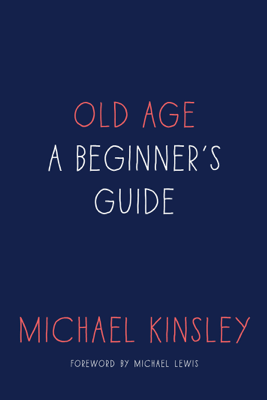 Old Age - Michael Kinsley