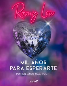 Mil años para esperarte. Por mil años más, vol. 1 - Romy Low pdf download