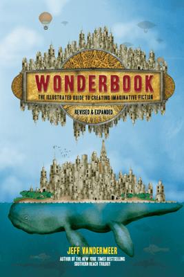 Wonderbook (Revised and Expanded) - Jeff VanderMeer
