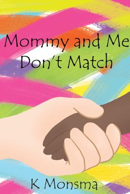 Mommy and Me Don't Match - K Monsma
