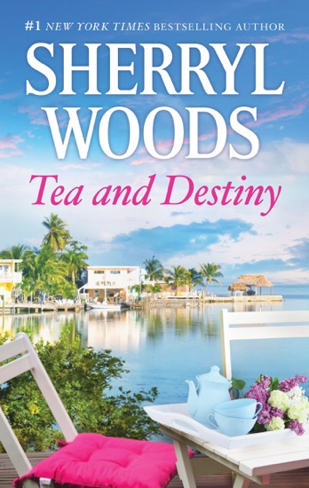Tea and Destiny by Sherryl Woods pdf download