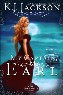 My Captain, My Earl - K.J. Jackson pdf download