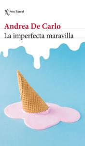 La imperfecta maravilla - Andrea De Carlo pdf download