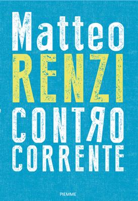 Controcorrente - Matteo Renzi pdf download