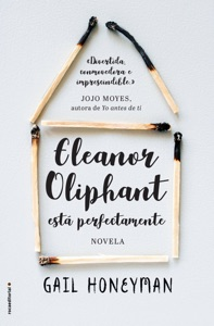 Eleanor Oliphant está perfectamente - Gail Honeyman pdf download