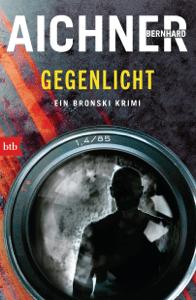 GEGENLICHT - Bernhard Aichner pdf download