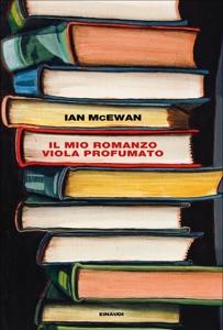 Il mio romanzo viola profumato - Ian McEwan pdf download