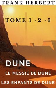 Dune, Le messie de Dune, Les enfants de Dune. - Frank Herbert pdf download