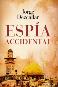 Espía accidental - Jorge Dezcallar pdf download