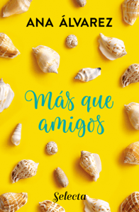 Más que amigos (Serie Amigos 2) - Ana Álvarez pdf download