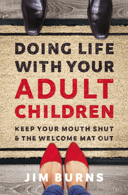 Doing Life with Your Adult Children - Jim Burns, PhD pdf download