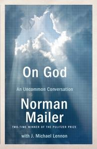 On God - Norman Mailer & J. Michael Lennon pdf download