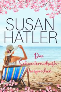 Das Schwesterschafts-Versprechen - Susan Hatler pdf download