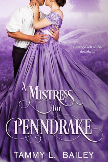 A Mistress for Penndrake by Tammy L. Bailey PDF Download