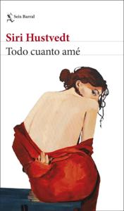 Todo cuanto amé - Siri Hustvedt pdf download