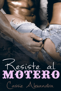 Resiste al motero - Cassie Alexandra pdf download