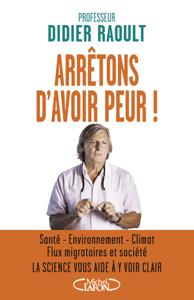 Arrêtons d'avoir peur ! - Didier Raoult pdf download