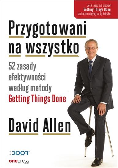 Przygotowani na wszystko. 52 zasady efektywności według metody Getting Things Done - David Allen pdf download