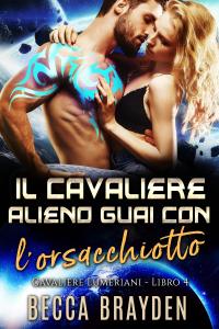 Il Cavaliere Alieno Guai con l'orsacchiotto - Becca Brayden pdf download