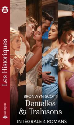 Dentelles et trahisons - Série intégrale - Bronwyn Scott pdf download