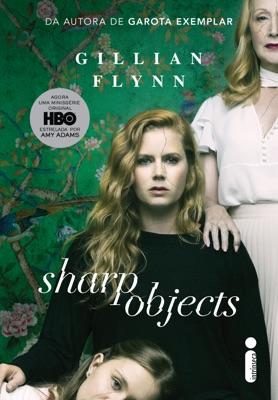 Sharp Objects: Objetos cortantes - Gillian Flynn pdf download