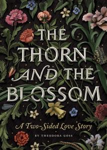 The Thorn and the Blossom - Theodora Goss & Scott McKowen pdf download