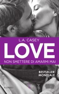Love. Non smettere di amarmi mai - L.A. Casey pdf download