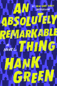 An Absolutely Remarkable Thing - Hank Green pdf download